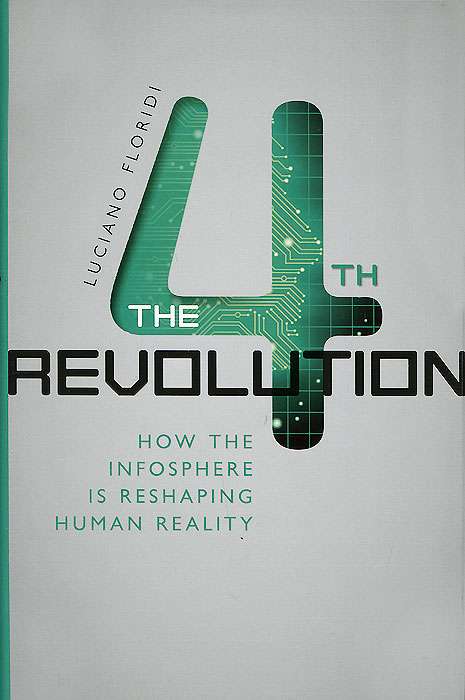 The Fourth Revolution: How the Infosphere Is Reshaping Human Reality first we quit our jobs