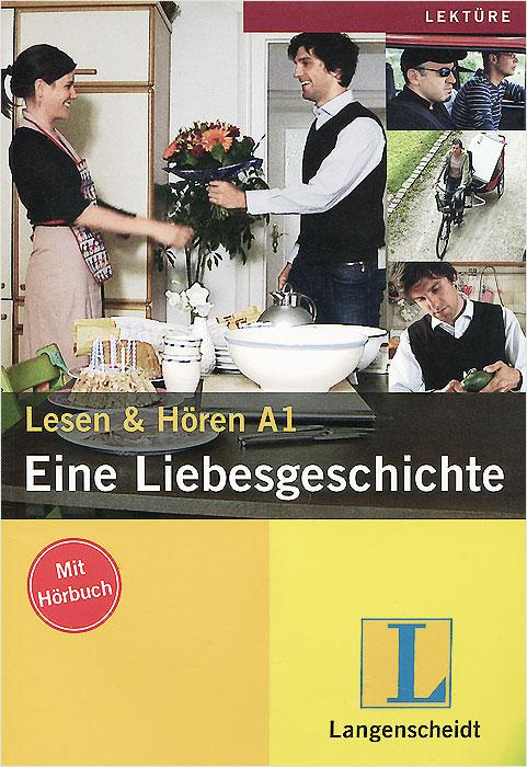Eine Liebesgeschichte: Lesen & Horen A1 (+ CD)