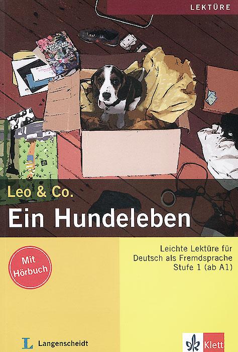 Leo & Co.: Ein Hundeleben: Stufe 1(ab A1) (+ CD) oktoberfest und zuruck stufe 2 cd