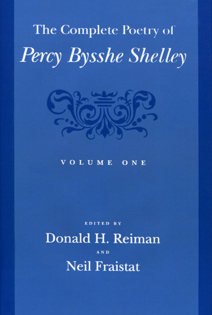 The Complete Poetry of Percy Bysshe Shelley: Volume 1 poems of the dead and undead