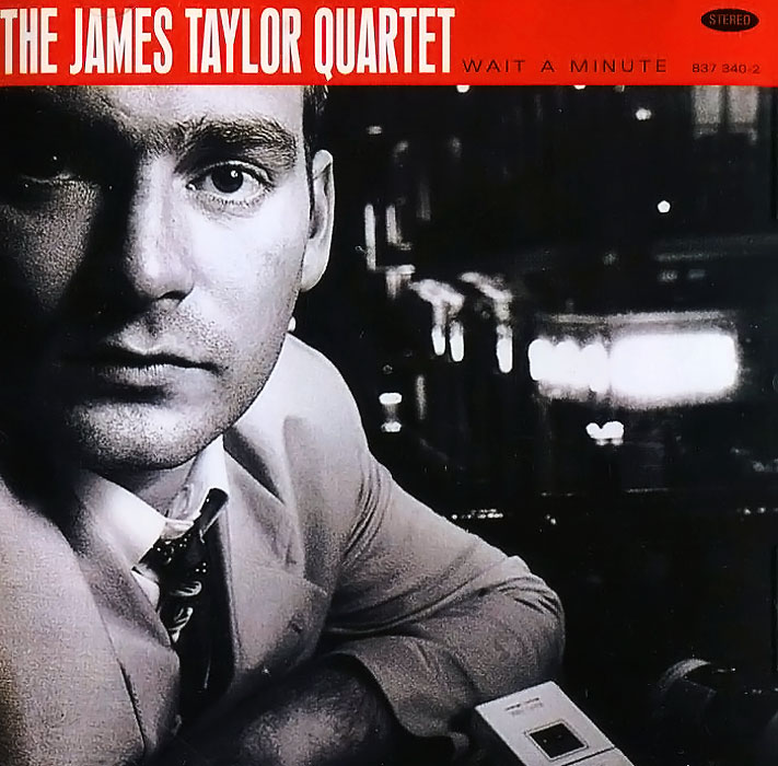 The James Taylor Quartet The James Taylor Quartet. Wait A Minute