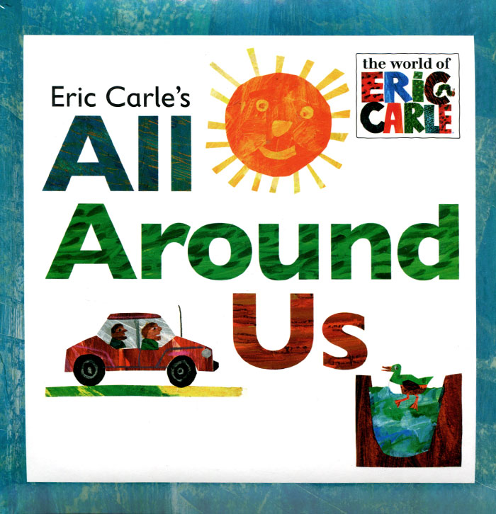 Eric Carle's All Around Us eric ries