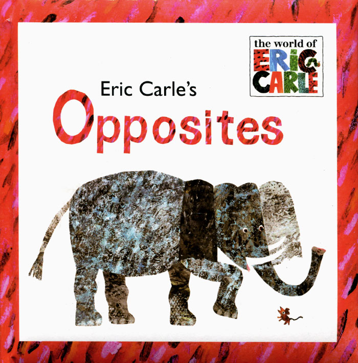Eric Carle's Opposites eric ries