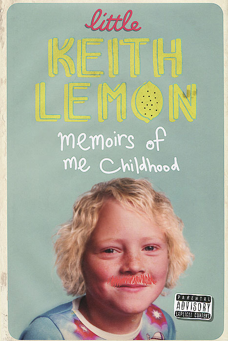 Little Keith Lemon: Memoirs of Me Childhood idea man a memoir