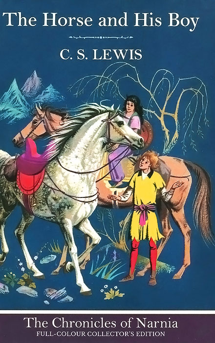 The Horse and His Boy c s lewis the chronicles of narnia horse and his boy