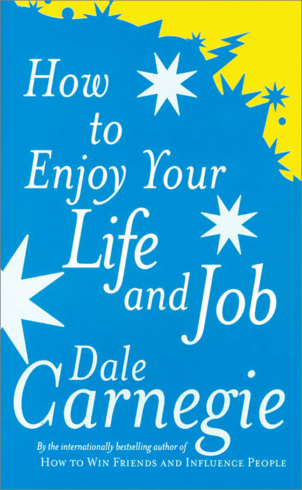 How to Enjoy Your Life and Job how to enjoy your life and job