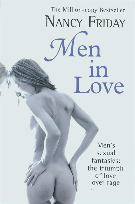 Men in Love: Men's Sexual Fantasies: The Triumph of Love Over Rage  цена