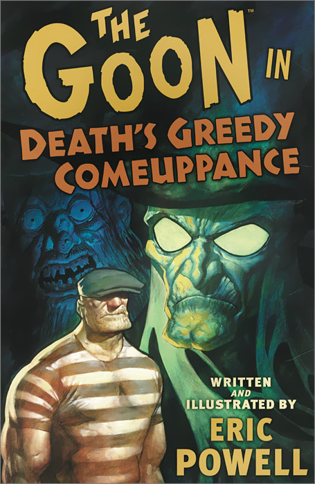 The Goon: Volume 10: Death's Greedy Comeuppance goon show the volume 24 the case of the missing heir