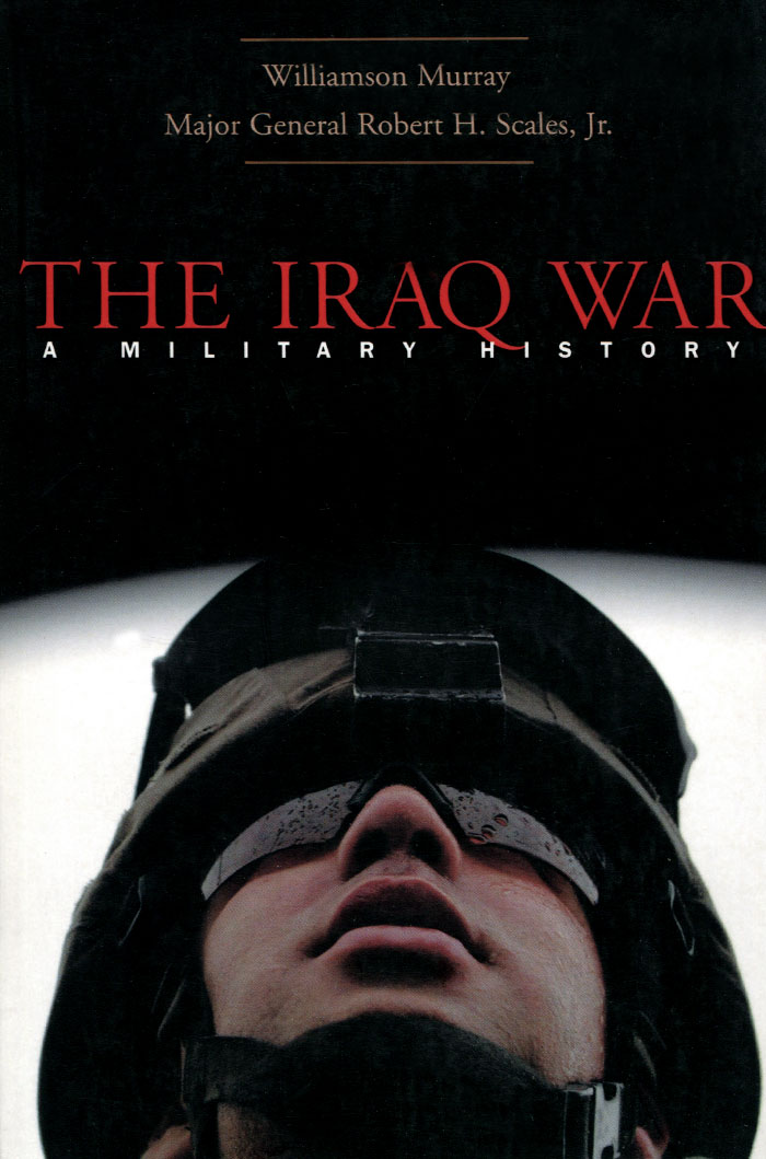 The Iraq War: A Military History presidential decisions for war – korea vietnam the persian gulf and iraq 2e