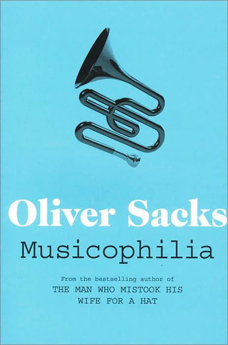 Musicophilia: Tales of Music and the Brain musicophilia tales of music and the brain