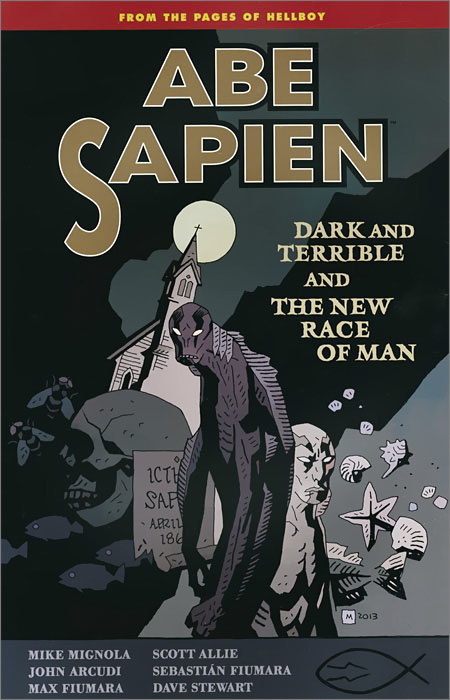 Abe Sapien: Volume 3: Dark and Terrible and the New Race of Man the dark horse book of monsters