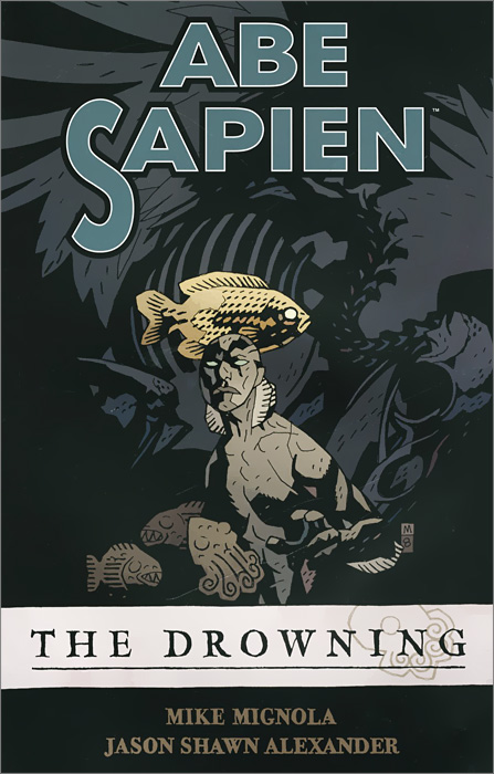 Abe Sapien: Volume 1: The Drowning a summer of drowning