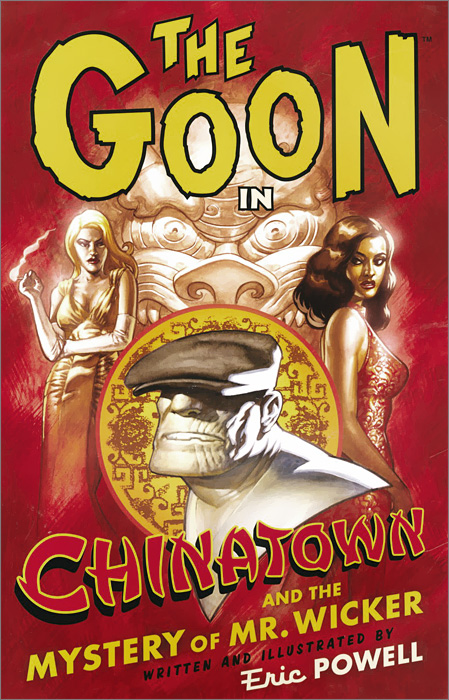 The Goon: Volume 6: Chinatown and the Mystery of Mr. Wicked heroin organized crime and the making of modern turkey