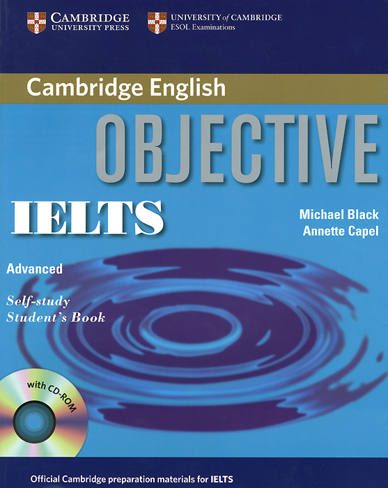 Objective IELTS: Advanced: Self-Study Student's Book (+ CD-ROM) objective ielts intermediate student s book cd rom