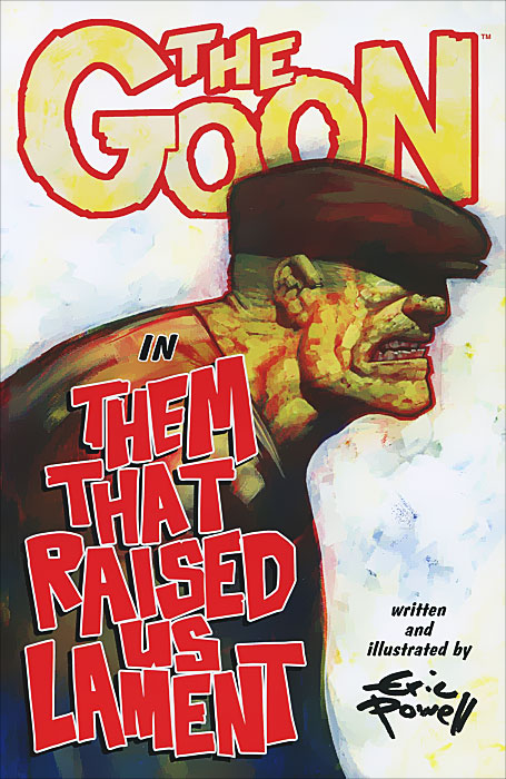 The Goon: Volume 12: Them That Raised Us Lament goon show the volume 24 the case of the missing heir