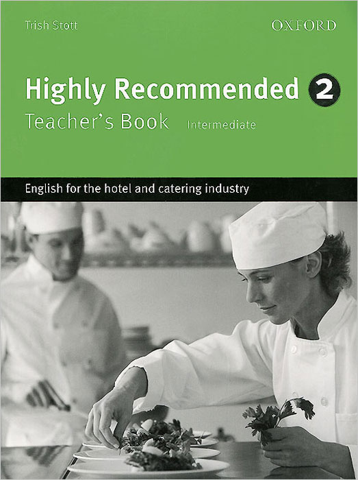 Highly Recommended: Level 2: Teacher's Book: Intermediate: English for the Hotel and Catering Industry