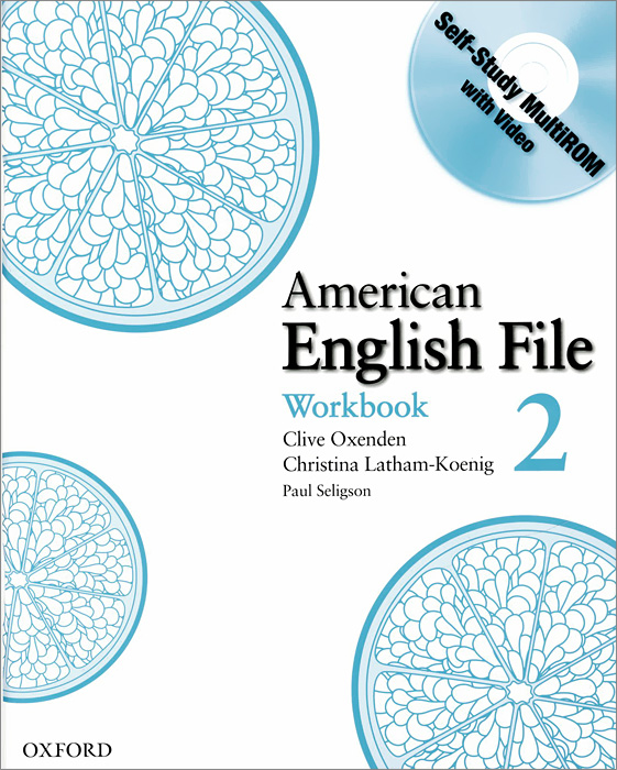 American English File: Level 2: Workbook (+ CD-ROM) цветкова татьяна константиновна english grammar practice учебное пособие