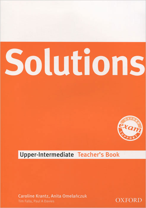 Solutions: Upper-Intermediate: Teacher's Book: Level B2 new english file upper intermediate students book six level general english course for adults