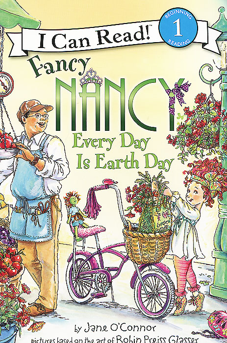 Fancy Nancy: Level 1: Every Day Is Earth Day joolz конверт к коляскам day earth