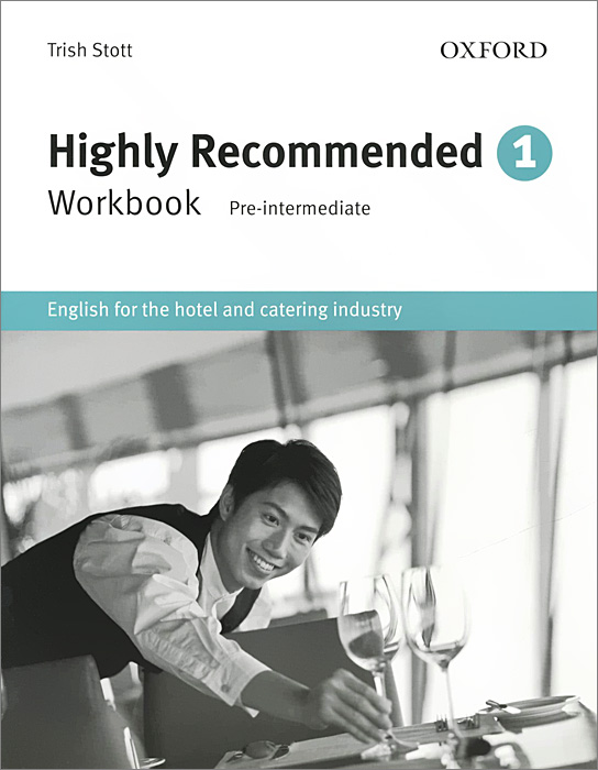 Highly Recommended: 1: Workbook: English for the Hotel and Catering Industry francis o hara be my guest english for the hotel industry student s book