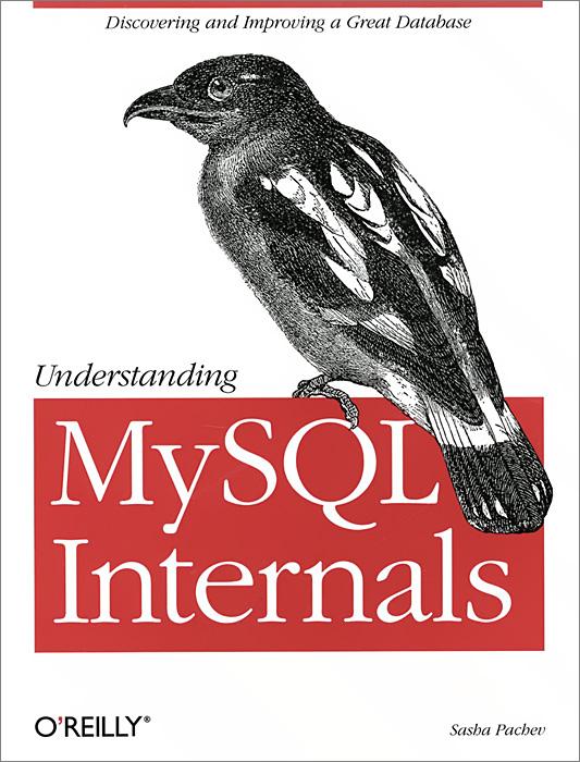 Understanding MySQL Internals understanding mysql internals