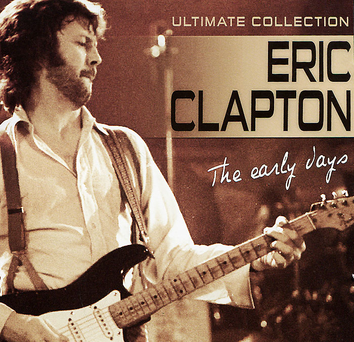 Эрик Клэптон Eric Clapton. The Early Years. Ultimate Collection эрик клэптон eric clapton clapton 2 lp