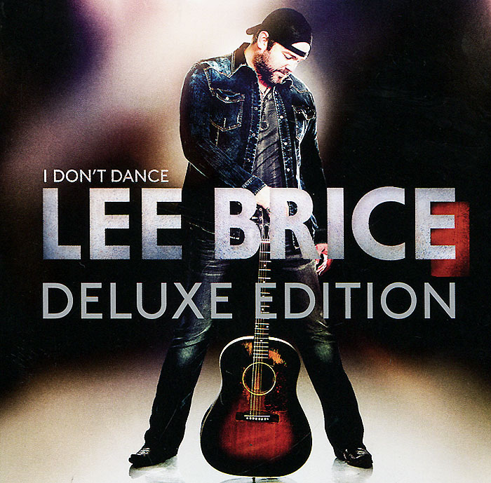 Фото - Ли Брайс Lee Brice. I Don't Dance. Deluxe Edition cd led zeppelin ii deluxe edition