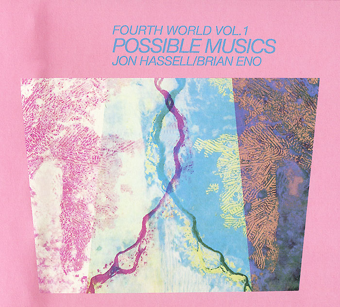 Brian Eno / John Hassell. Fourth World Vol. 1. Possible Music