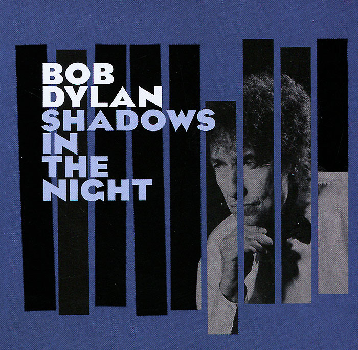 Боб Дилан Bob Dylan. Shadows In The Night виниловая пластинка cd bob dylan shadows in the night