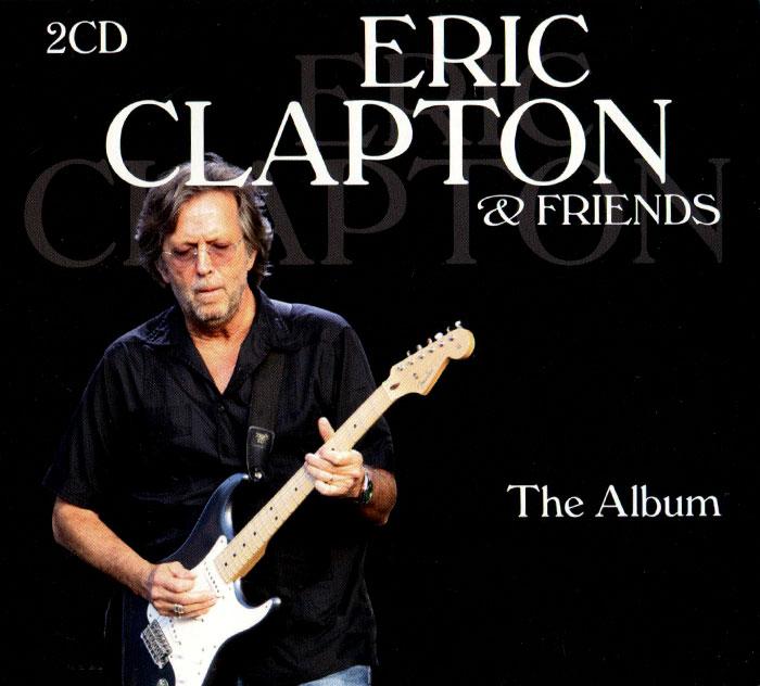 Эрик Клэптон Eric Clapton & Friends. The Album (2 CD) эрик клэптон eric clapton 24 nights 2 cd