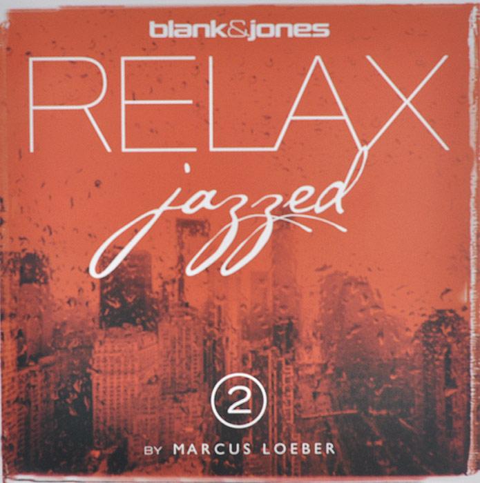 Marcus Loeber,Blank & Jones Blank & Jones. Relax Jazzed 2 By Marcus Loeber alexander marcus braunschweig