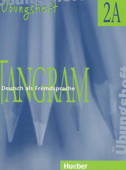Tangram 2A: Deutsch als Fremdsprache: Ubungsheft optimalb1 lehrwerk fur deutsch als fremdsprache arbeitsbuch cd rom