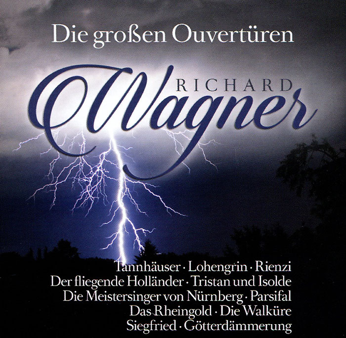 Richard Wagner. Die Grossen Ouverturen (2 CD) bailey richard wagner prelude