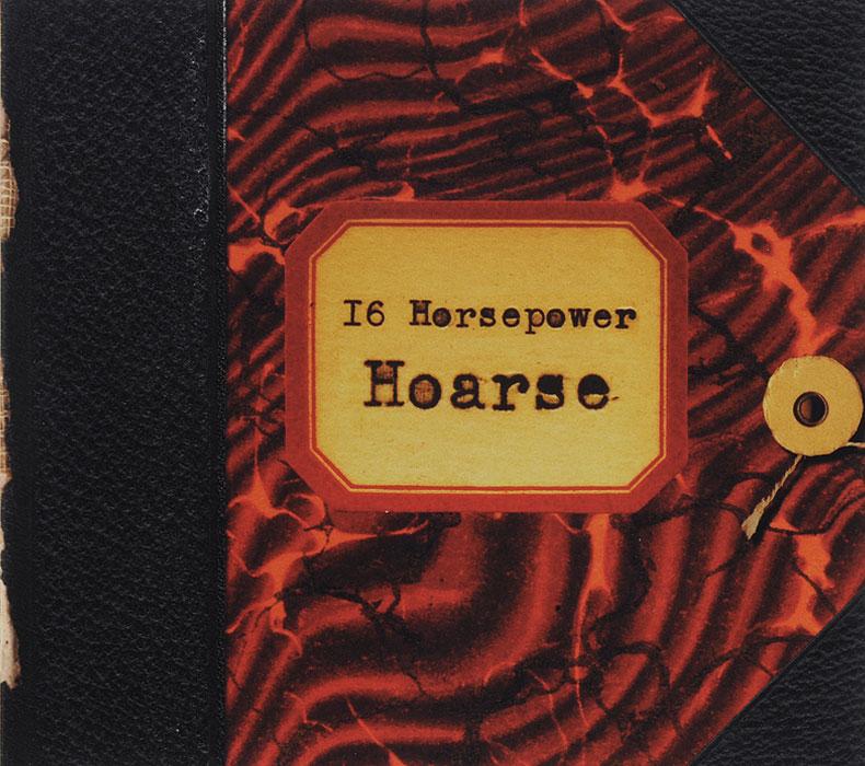 16 Horsepower 16 Horsepower. Hoarse