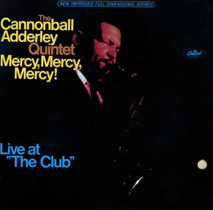 Cannonball Adderley. Mercy, Mercy, Mercy! Live At