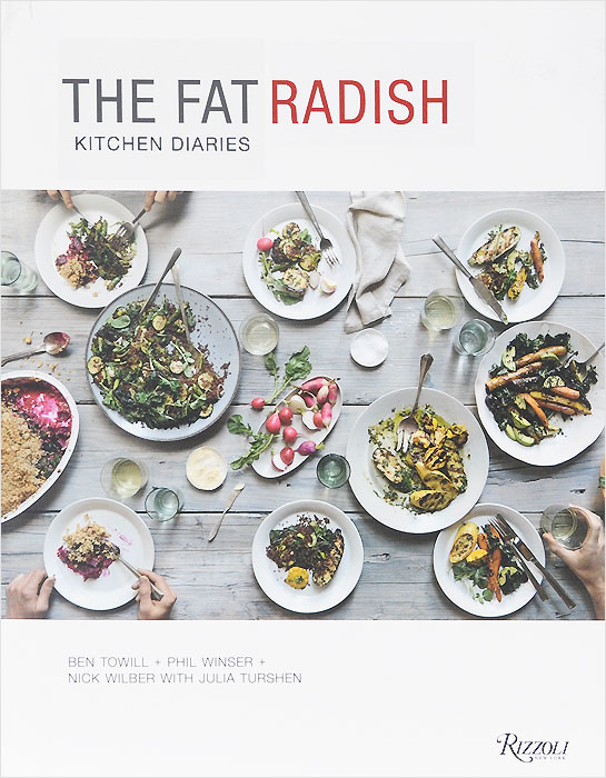 The Fat Radish: Kitchen Diaries wil brawley restaurant owners uncorked twenty owners share their recipes for success volume 1