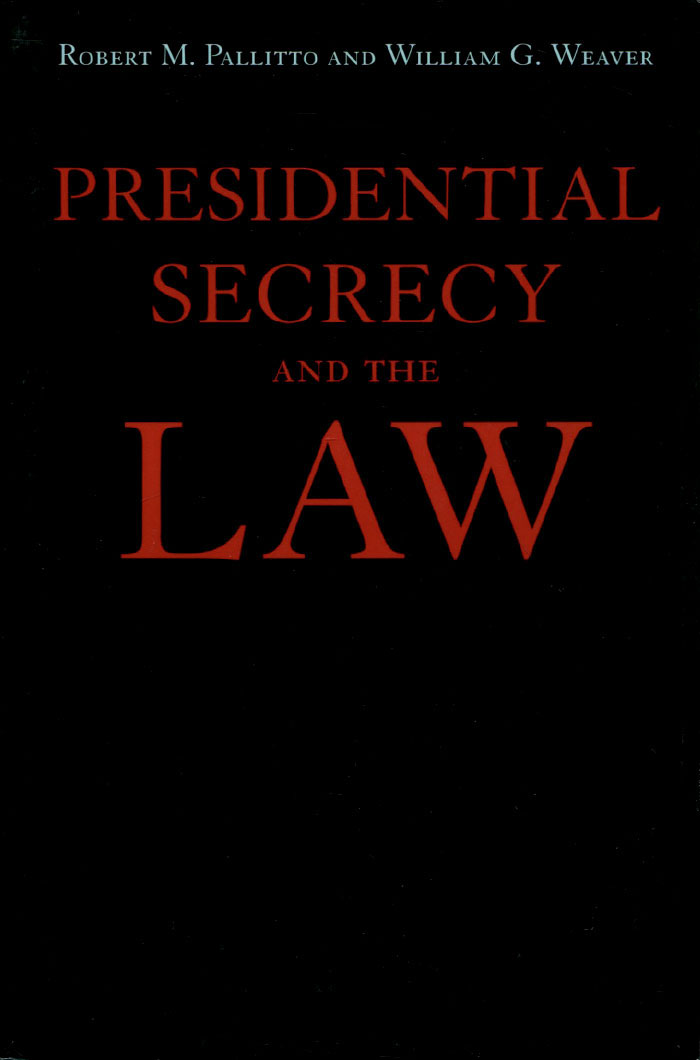 Presidential Secrecy and the Law secrecy