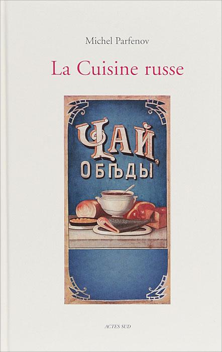 La Cuisine russe le rouge et le noir ii