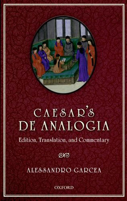Caesar's De Analogia: Edition, Translation, and Commentary the translation of figurative language