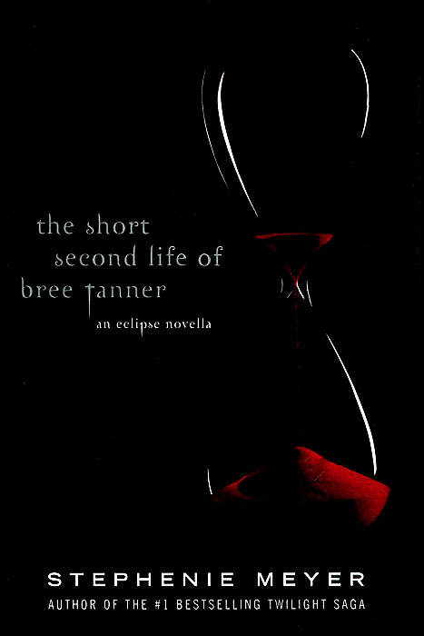 The Short second Life of Bree Tanner - an Eclipse Novella It tells the story of a newborn vampire, Bree Tanner, who is featured...