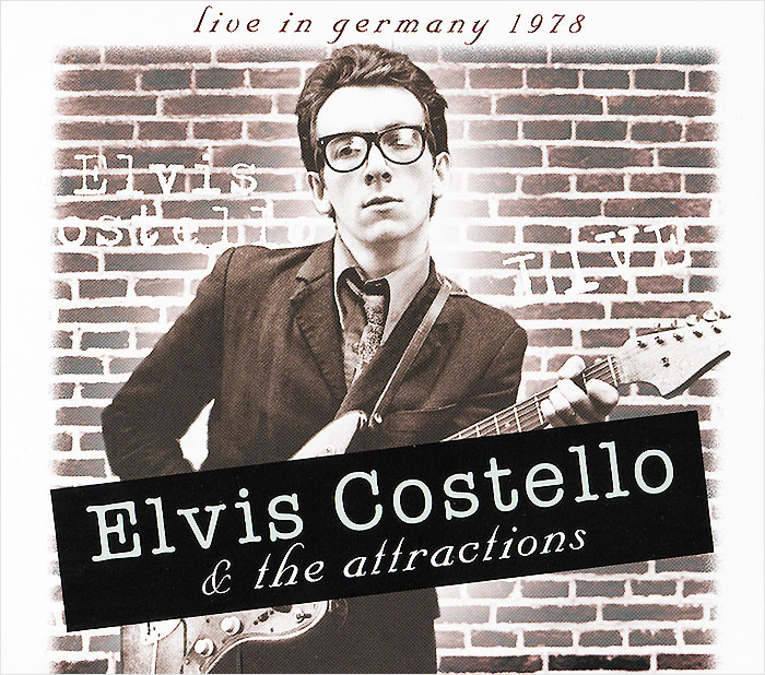 Элвис Костелло,The Attractions Elvis Costello & The Attractions. Live In Germany 1978