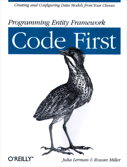 Programming Entity Framework: Code First database application programming with linux