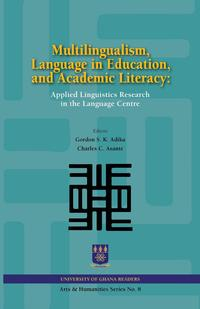 Multilingualism, Language in Education, and Academic Literacy. Applied Linguistics Research in the Language Centre multilingualism and language choice for news delivery