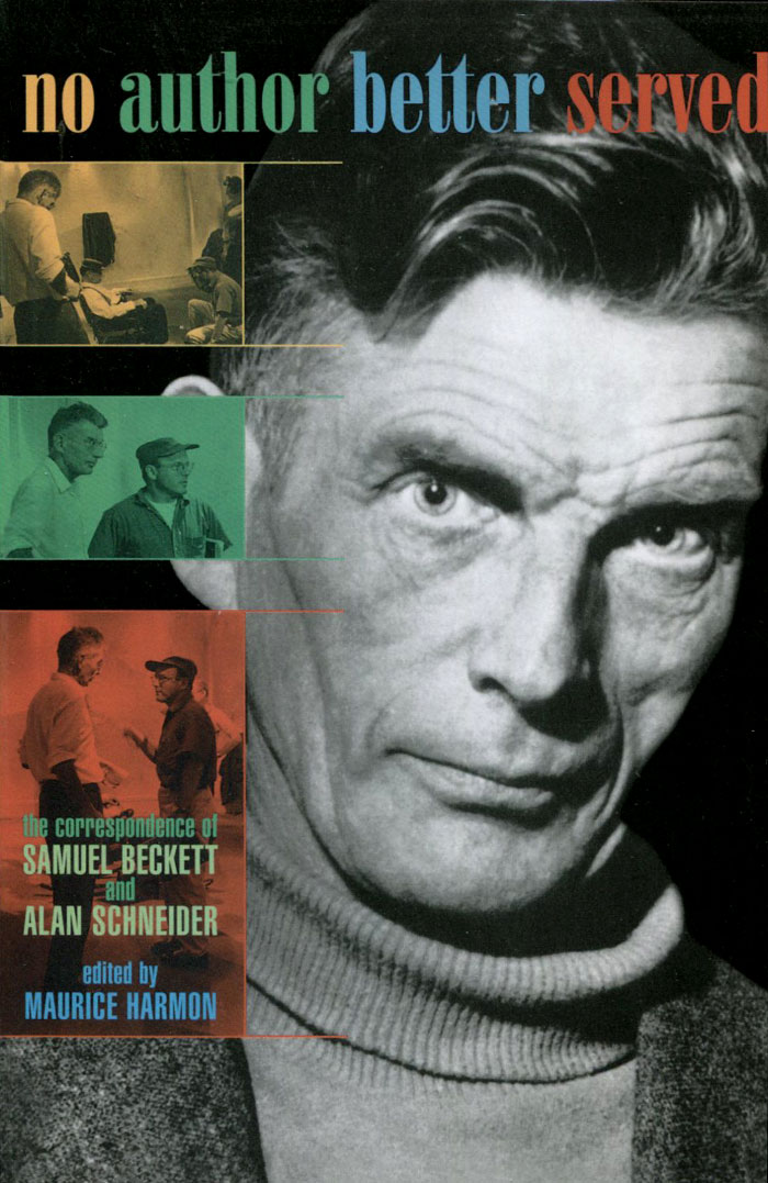 No Author Better Served: The Correspondence of Samuel Beckett and Alan Schneider metatheatre and beckett
