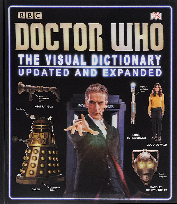 Doctor Who: The Visual Dictionary: Updated and Expanded doctor who 100 illustrated adventures