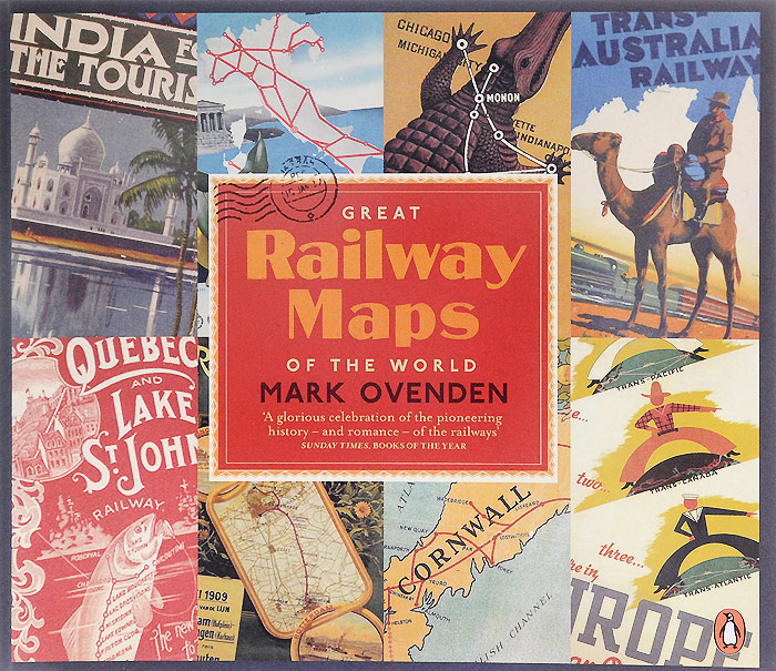 Great Railway Maps of the World london the illustrated history