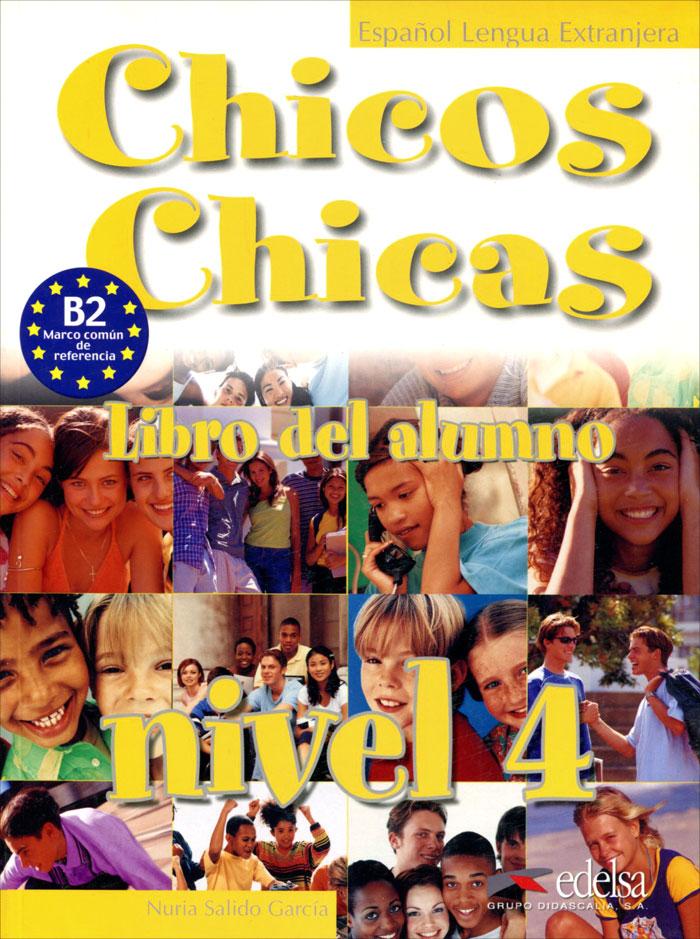 Chicos Chicas: Libro del Alumno: Nivel 4 стоимость