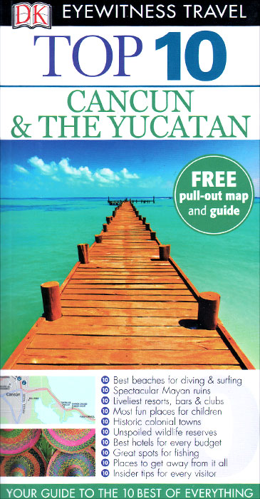 Фото Cancun and The Yucatan: Top 10 (+ карта) dk eyewitness top 10 travel guide scotland