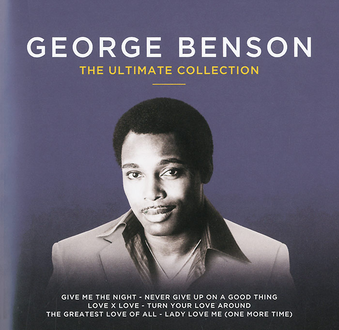Джордж Бенсон George Benson. The Ultimate Collection джордж бенсон эрл клаф george benson earl klugh collaboration