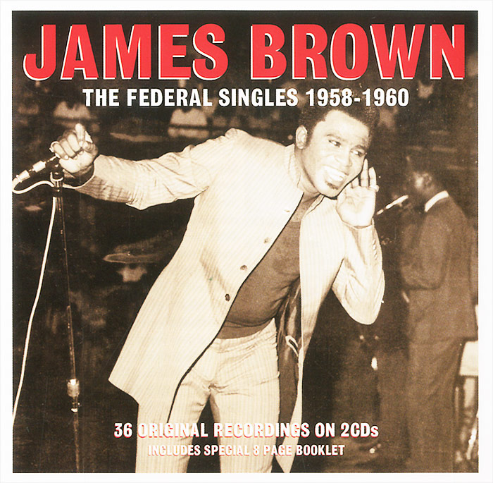 Джеймс Браун James Brown. The Federal Singles 1958-1960 (2 CD) phil collins the singles 2 cd